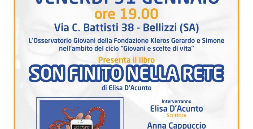 """31 gennaio presentazione del libro """" Son Finito nella Rete"""" di Elisa D'Acunto"""